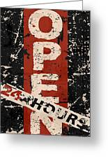 Open 24 Hours Greeting Card