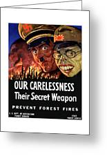 Our Carelessness - Their Secret Weapon Greeting Card by War Is Hell Store