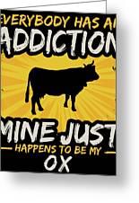Ox Addiction Funny Farm Animal Lover Greeting Card