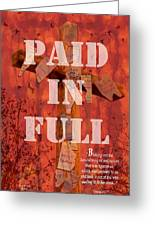 Paid In Full Greeting Card by Cindy Wright