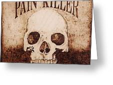 Pain Killer Greeting Card