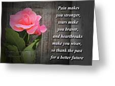 Pain Makes You Stronger Motivational Quotes Greeting Card