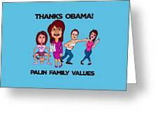 Palin Family Values Greeting Card