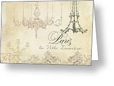 Parchment Paris - City Of Light Chandelier Candelabra Chalk Greeting Card