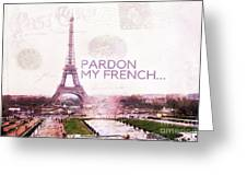 Paris Eiffel Tower Typography Montage Collage - Pardon My French  Greeting Card