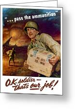 Pass The Ammunition -- Propaganda Poster Greeting Card