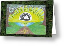 Peace Is Natural Greeting Card