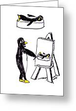 Penguins Don't Paint Pictures Greeting Card