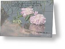 Peonies With Psalm 91.2 Greeting Card