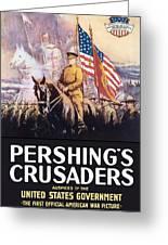 Pershing's Crusaders -- Ww1 Propaganda Greeting Card