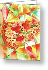 Pizza Pizza Greeting Card by Paula Ayers