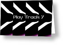 Play Track 7 Greeting Card