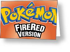 Pokemon Fire Red Emulator Greeting Card