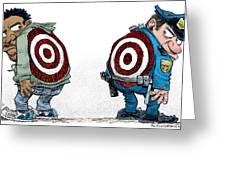 Police And Black Folks Are Targets Greeting Card
