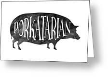Porkatarian Pig Greeting Card