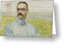 Portrait Of Brigadier Jozef Pilsudski Greeting Card