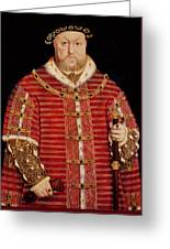 Portrait Of Henry Viii Greeting Card by Hans Holbein the Younger