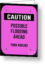 Possible Flooding Ahead Greeting Card