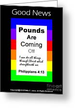 Pounds Are Coming Off Greeting Card