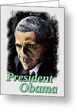 President Obama Greeting Card