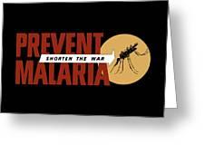 Prevent Malaria - Shorten The War  Greeting Card