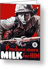 Produce More Milk For Him - Ww2 Greeting Card