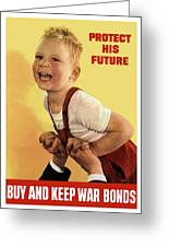 Protect His Future Buy War Bonds Greeting Card