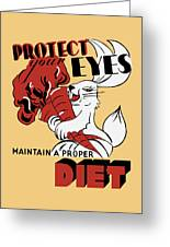 Protect Your Eyes - Maintain A Proper Diet Greeting Card