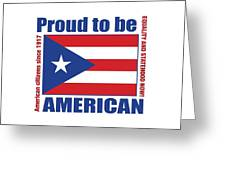 Proud To Be Puerto Rican Greeting Card