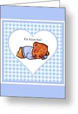 Ps I Love You - Boy Bear Greeting Card