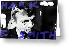 R I P Mark E Smith  Greeting Card