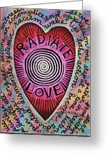 Radiate Love And... Greeting Card
