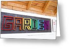 Rainbow Garden Sign One Greeting Card