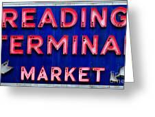 Reading Terminal Market Greeting Card