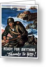 Ready For Anything - Thanks To You Greeting Card