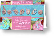 Rejoice And Be Glad Happy Birthday Greeting Card