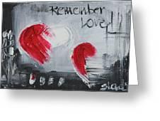 Remeber Love Greeting Card
