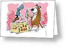 Ride A Leg. Greeting Card