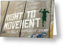 Right To Movement Greeting Card
