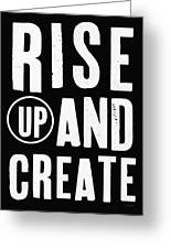 Rise Up And Create- Art By Linda Woods Greeting Card