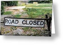 Road Closed Greeting Card