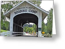 Roaring Camp Covered Bridge Greeting Card