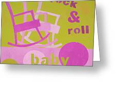 Rock And Roll Baby Greeting Card