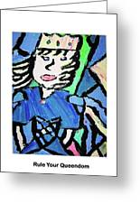 Rule Your Queendom Greeting Card