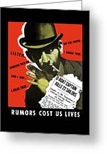 Rumors Cost Us Lives Greeting Card by War Is Hell Store