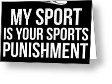 Running Design My Sport Is Your Sports Punishment Light Cross Country Fitness Funny Gift Greeting Card