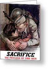 Sacrifice - The Privilege Of Free Men Greeting Card