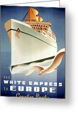 Sail White Empress To Europe - Canadian Pacific - Retro Travel Poster - Vintage Poster Greeting Card