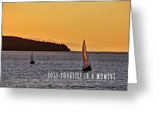 Sailing The English Bay Quote Greeting Card