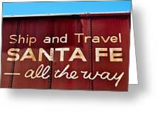 Santa Fe All The Way Greeting Card